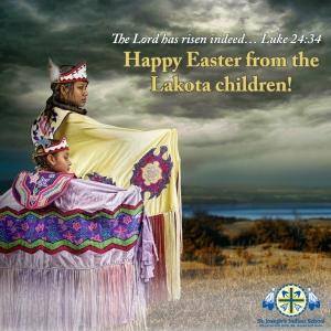 Happy Easter from the Lakota children!